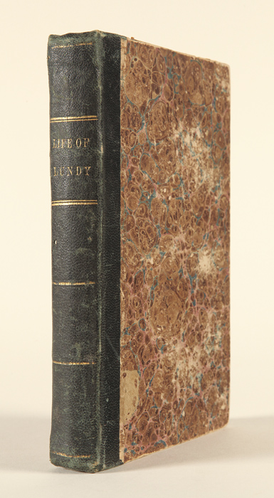 THE LIFE, TRAVELS AND OPINIONS OF BENJAMIN LUNDY, INCLUDING THE JOURNEYS TO TEXAS AND MEXICO; WITH A SKETCH OF COTEMPORARY [sic] EVENTS, AND A NOTICE OF THE REVOLUTION IN HAYTI. Thomas Earle.