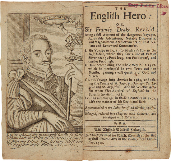 THE ENGLISH HERO: OR, SIR FRANCIS DRAKE REVIV'D, BEING A FULL ACCOUNT OF THE DANGEROUS VOYAGES, ADMIRABLE ADVENTURES, NOTABLE DISCOVERIES...The Eighth Edition Enlarged. Nathaniel Crouch, Robert Burton.