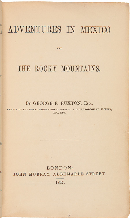 ADVENTURES IN MEXICO AND THE ROCKY MOUNTAINS. George F. Ruxton.