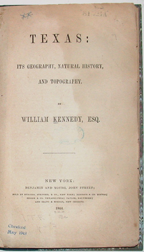 TEXAS: ITS GEOGRAPHY, NATURAL HISTORY, AND TOPOGRAPHY. William Kennedy.