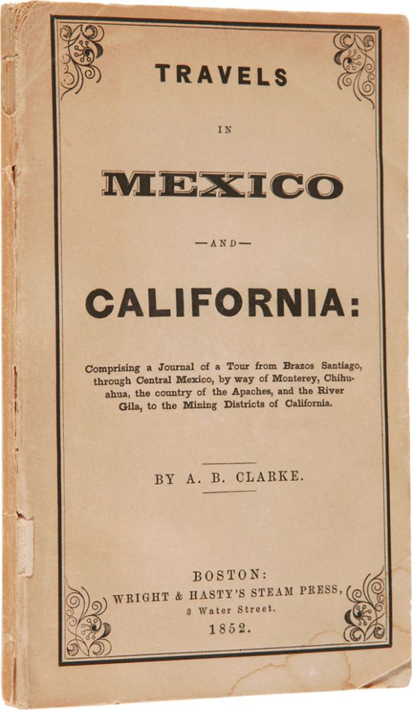 TRAVELS IN MEXICO AND CALIFORNIA. Asa B. Clarke.