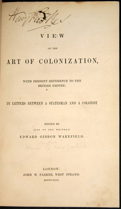 A VIEW OF THE ART OF COLONIZATION, WITH PRESENT REFERENCE TO THE BRITISH EMPIRE; IN LETTERS BETWEEN A STATESMAN AND A COLONIST. Edward Gibbon Wakefield.