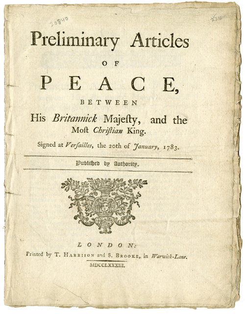 PRELIMINARY ARTICLES OF PEACE, BETWEEN HIS BRITANNICK MAJESTY, AND THE MOST CHRISTIAN KING. SIGNED AT VERSAILLES, THE 20TH OF JANUARY, 1783. Treaties of Paris - Great Britain and France.