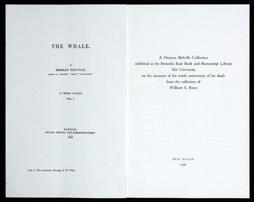 A HERMAN MELVILLE COLLECTION EXHIBITED AT THE BEINECKE RARE BOOK AND MANUSCRIPT LIBRARY...FROM THE COLLECTION OF WILLIAM S. REESE. William S. Reese.