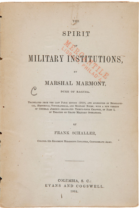 THE SPIRIT OF MILITARY INSTITUTIONS...WITH A NEW VERSION OF GENERAL JOMINI'S CELEBRATED THIRTY-FIFTY CHAPTER, OF PART I, OF Treatise on Grand Military Operations. Auguste Frederic Louis Viesse de Marmont.