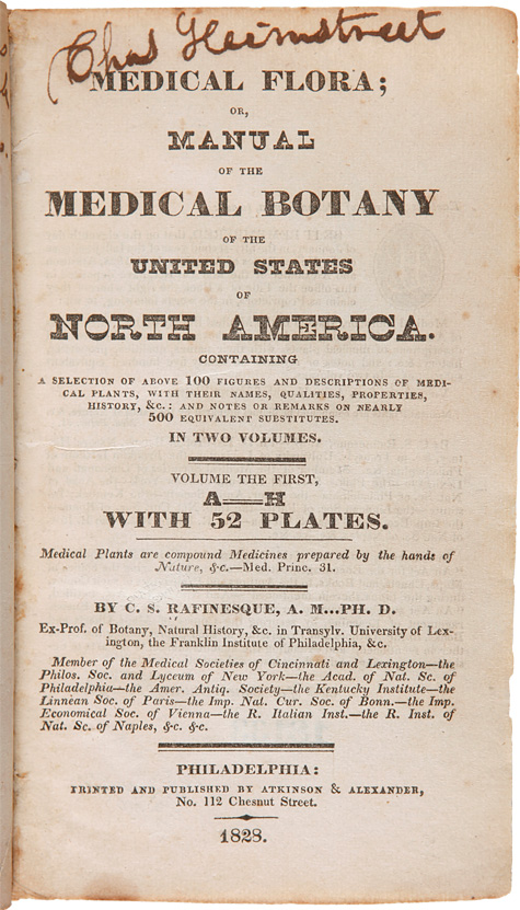 MEDICAL FLORA; OR, MANUAL OF THE MEDICAL BOTANY OF THE UNITED STATES OF NORTH AMERICA. Constantine S. Rafinesque.