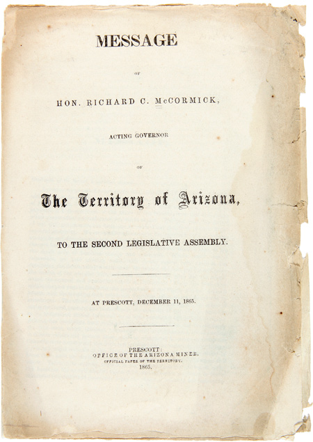 MESSAGE OF HON. RICHARD C. McCORMICK, ACTING GOVERNOR OF THE TERRITORY OF ARIZONA, TO THE SECOND LEGISLATIVE ASSEMBLY. Richard C. McCormick.