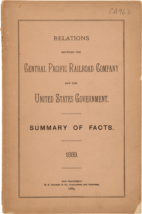 RELATIONS BETWEEN THE CENTRAL PACIFIC RAILROAD COMPANY AND THE UNITED STATES GOVERNMENT. SUMMARY OF FACTS. Central Pacific Railroad Company.