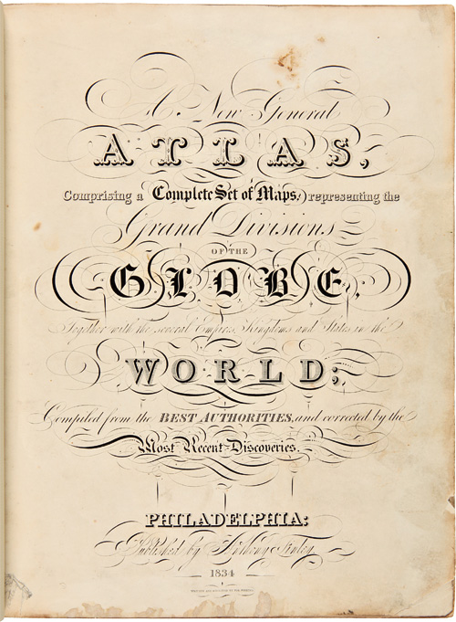 A NEW GENERAL ATLAS, COMPRISING A COMPLETE SET OF MAPS, REPRESENTING THE GRAND DIVISIONS OF THE GLOBE, TOGETHER WITH THE SEVERAL EMPIRES, KINGDOMS AND STATES IN THE WORLD; COMPILED BY THE BEST AUTHORITIES, AND CORRECTED BY THE MOST RECENT DISCOVERIES. Anthony Finley.