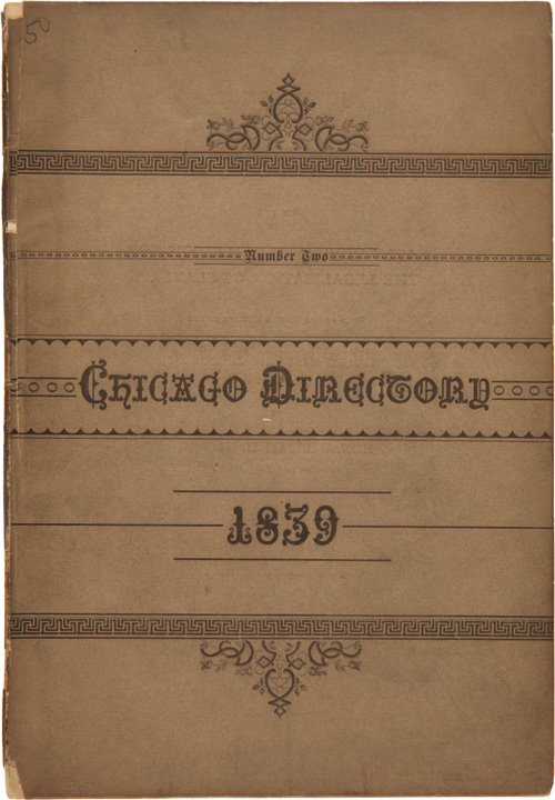 FERGUS' DIRECTORY OF THE CITY OF CHICAGO, 1839. WITH THE CITY AND COUNTY OFFICERS, CHURCHES, PUBLIC BUILDINGS, HOTELS, ETC. Chicago.