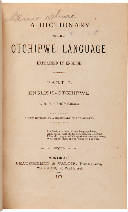 A DICTIONARY OF THE OTCHIPWE LANGUAGE, EXPLAINED IN ENGLISH. PART I. ENGLISH-OTCHIPWE. A new edition, by a missionary of the Oblates. [bound with:] A DICTIONARY OF THE OTCHIPWE LANGUAGE, EXPLAINED IN ENGLISH. PART II. OTCHIPWE-ENGLISH. A new edition, by a missionary of the Oblates. Frederic Baraga.