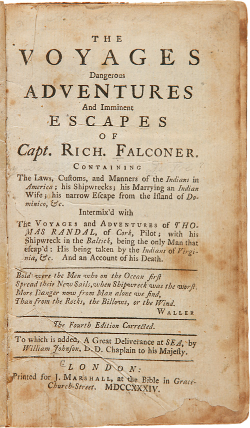 THE VOYAGES DANGEROUS ADVENTURES, AND IMMINENT ESCAPES, OF CAPT. RICHARD FALCONER...INTERMIXED WITH THE VOYAGES AND ADVENTURES OF THOMAS RANDAL...TO WHICH IS ADDED, A GREAT DELIVERANCE AT SEA, BY WILLIAM JOHNSON, D.D. CHAPLAIN TO HIS MAJESTY. William Chetwood.