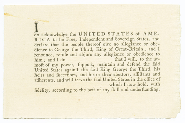 I [ ] DO ACKNOWLEDGE THE UNITED STATES OF AMERICA TO BE FREE, INDEPENDENT AND SOVEREIGN STATES, AND DECLARE THAT THE PEOPLE THEREOF OWE NO ALLEGIANCE OR OBEDIENCE TO GEORGE THE THIRD, KING OF GREAT-BRITAIN...[caption title]. American Revolution.