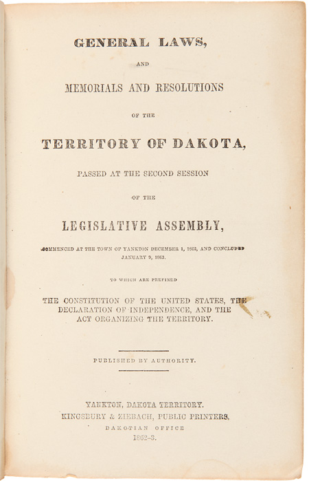 GENERAL LAWS, AND MEMORIALS AND RESOLUTIONS OF THE TERRITORY OF DAKOTA, PASSED AT THE SECOND SESSION OF THE LEGISLATIVE ASSEMBLY...JANUARY 9, 1863.... [bound with:] PRIVATE LAWS OF THE TERRITORY OF DAKOTA. Dakota Territory.