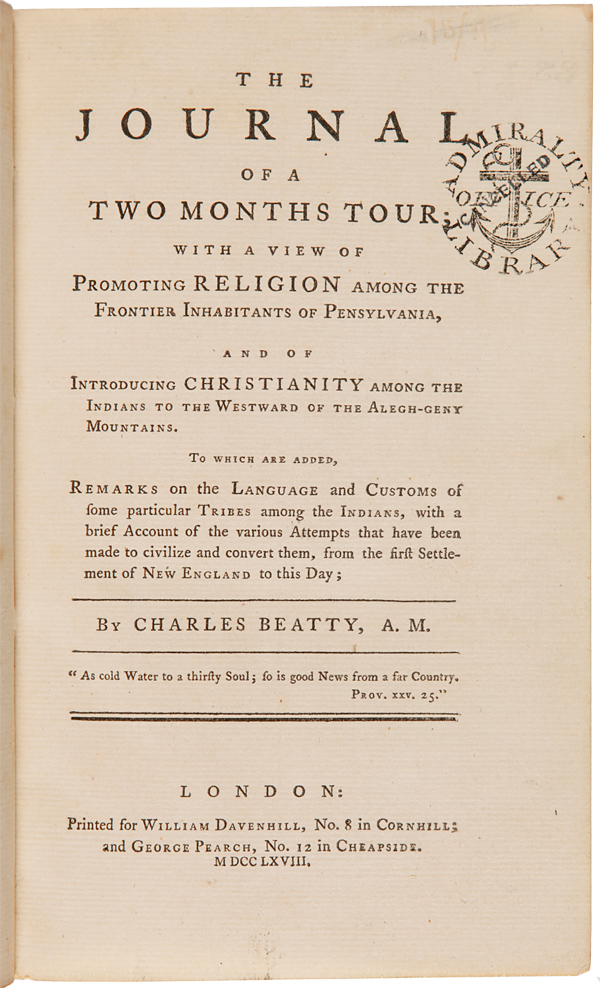 THE JOURNAL OF A TWO MONTHS TOUR; WITH A VIEW OF PROMOTING RELIGION AMONG THE FRONTIER INHABITANTS OF PENSYLVANIA [sic], AND OF INTRODUCING CHRISTIANITY AMONG THE INDIANS TO THE WESTWARD OF THE ALEGH-GENY MOUNTAINS. Charles Beatty.