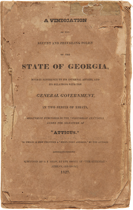 A VINDICATION OF THE RECENT AND PREVAILING POLICY OF THE STATE OF GEORGIA, BOTH IN REFERENCE TO ITS INTERNAL AFFAIRS, AND ITS RELATION WITH THE GENERAL GOVERNMENT, IN TWO SERIES OF ESSAYS. Augustin Smith Clayton.