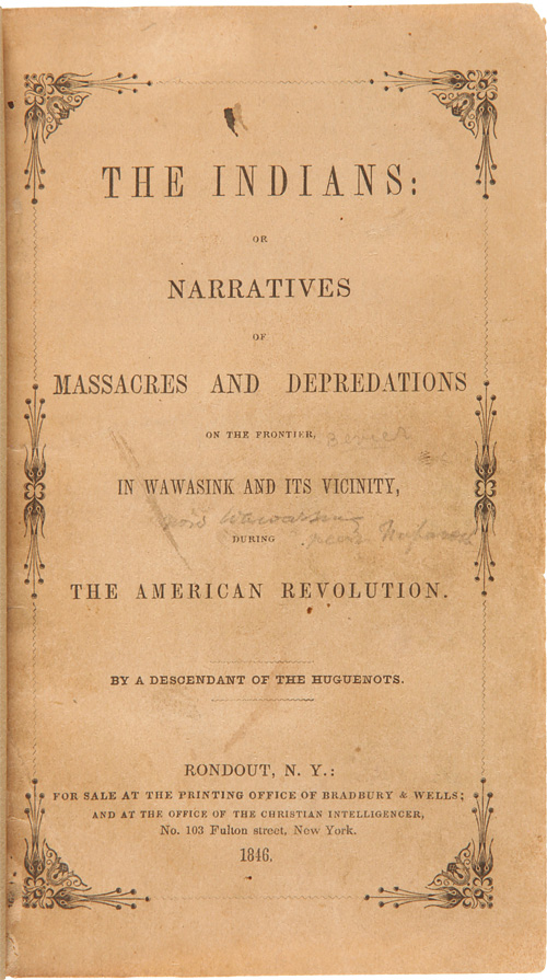 THE INDIANS: OR NARRATIVES OF MASSACRES AND DEPREDATIONS ON THE FRONTIER IN WAWASINK AND ITS VICINITY DURING THE AMERICAN REVOLUTION. John Hornbeck Bevier.