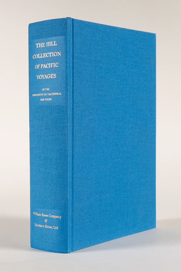THE HILL COLLECTION OF PACIFIC VOYAGES AT THE UNIVERSITY OF CALIFORNIA, SAN DIEGO. Kenneth E. Hill.
