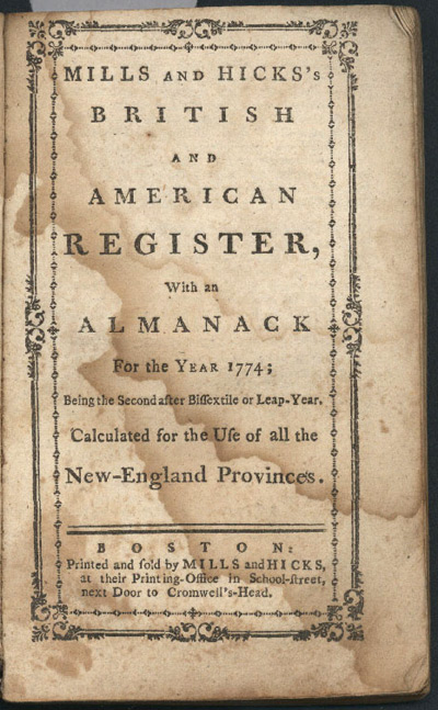 MILLS AND HICKS'S BRITISH AND AMERICAN REGISTER, WITH AN ALMANACK FOR THE YEAR 1774; BEING THE SECOND AFTER BISSEXTILE OR LEAP YEAR. CALCULATED FOR THE USE OF ALL THE NEW-ENGLAND PROVINCES. Almanac.