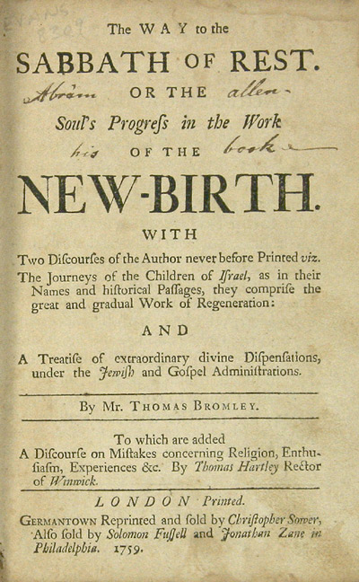 THE WAY TO THE SABBATH OF REST. OR THE SOUL'S PROGRESS IN THE WORK OF THE NEW-BIRTH...TO WHICH ARE ADDED A DISCOURSE ON MISTAKES CONCERNING RELIGION, ENTHUSIASM, EXPERIENCES &c. BY THOMAS HARTLEY. Thomas Bromley.