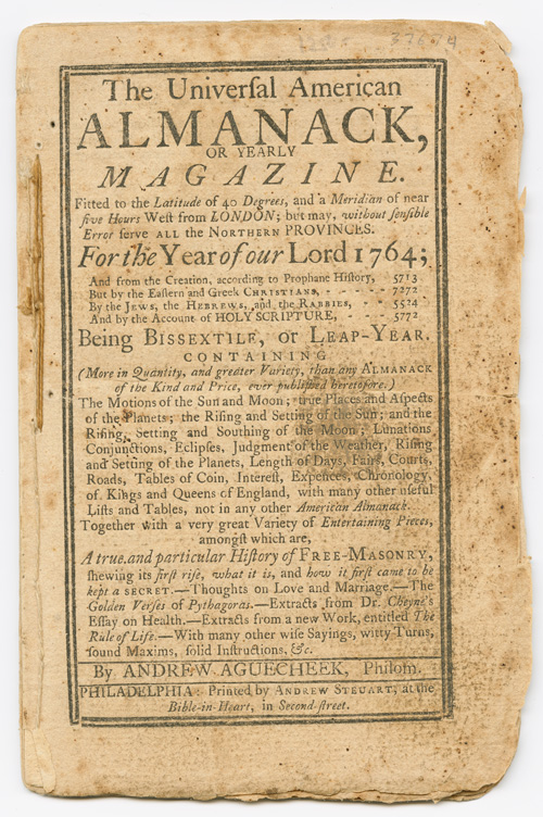 THE UNIVERSAL AMERICAN ALMANACK, OR, YEARLY ASTRONOMICAL, HISTORICAL, AND GEOGRAPHICAL MAGAZINE...FOR THE YEAR OF OUR LORD 1764. Andrew Aguecheek, pseudonym.