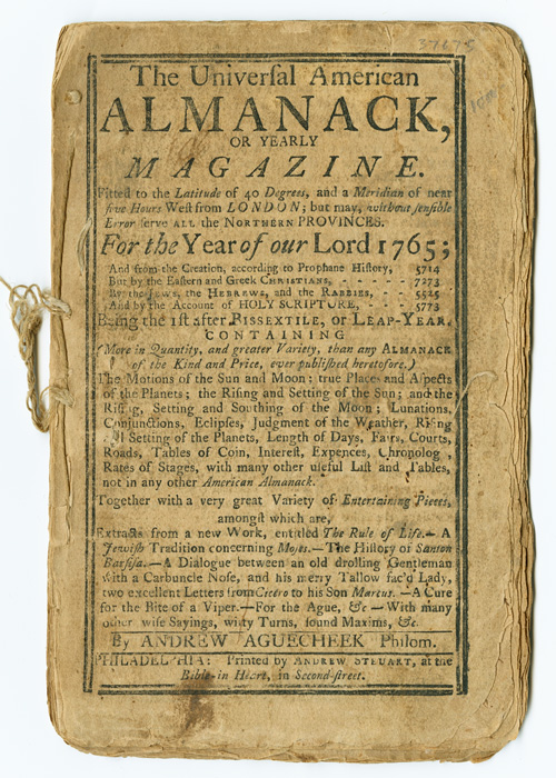 THE UNIVERSAL AMERICAN ALMANACK, OR , YEARLY ASTRONOMICAL, HISTORICAL, AND GEOGRAPHICAL MAGAZINE...FOR THE YEAR OF OUR LORD 1765. Andrew Aguecheek, pseudonym.