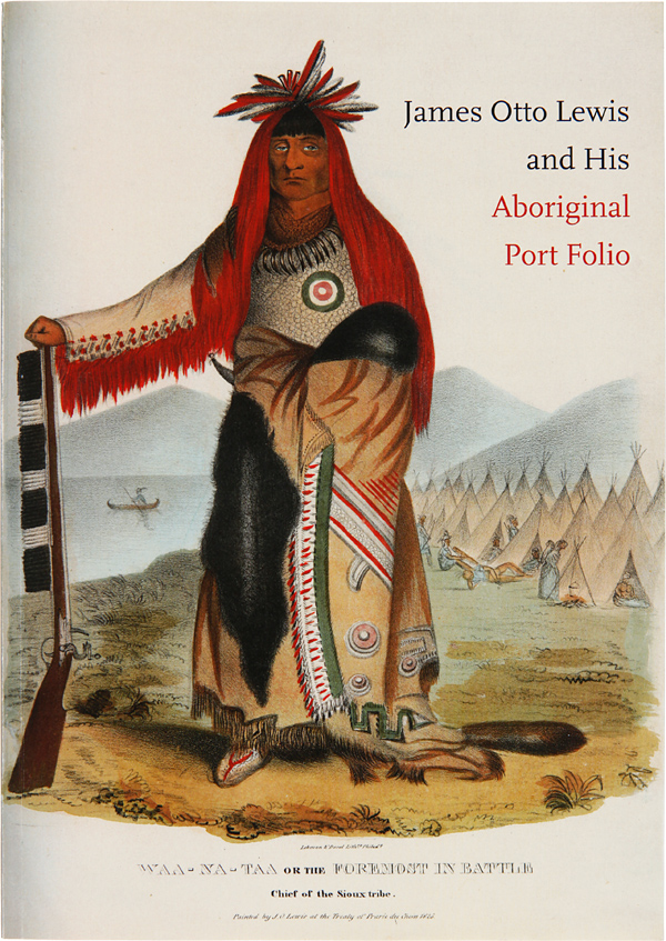 JAMES OTTO LEWIS AND HIS ABORIGINAL PORT FOLIO. William S. Reese.