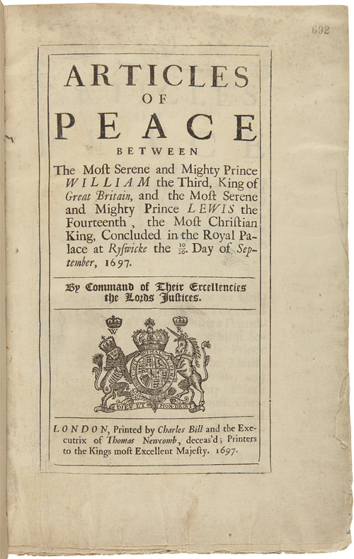 ARTICLES OF PEACE BETWEEN THE MOST SERENE AND MIGHTY PRINCE WILLIAM...AND...LEWIS THE FOURTEENTH...CONCLUDED AT THE ROYAL PALACE AT RYSWICKE. Treaty of Ryswick.