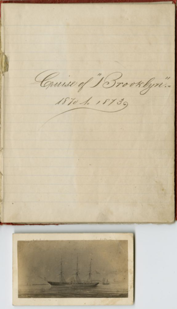 CRUISE OF BROOKLYN 1870 TO 1873 LOG [manuscript title]. American Naval Log Book.