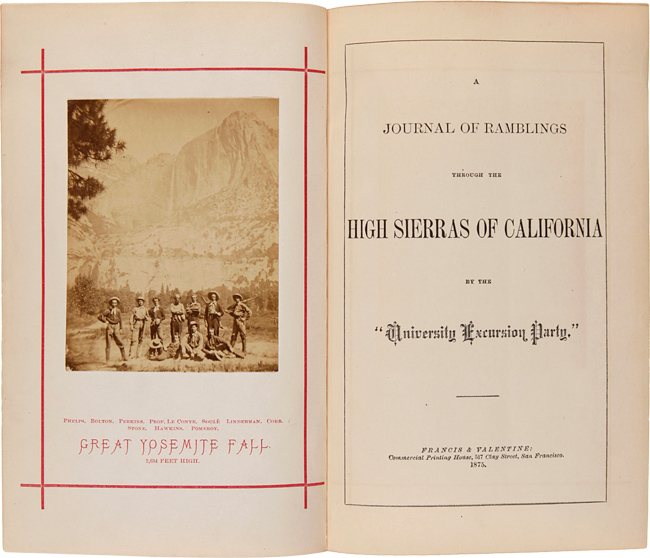 "A JOURNAL OF RAMBLINGS THROUGH THE HIGH SIERRAS OF CALIFORNIA BY THE ""UNIVERSITY EXCURSION PARTY."" Joseph Le Conte."