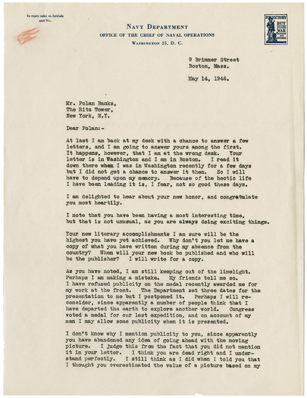 """[TYPED LETTER, SIGNED (""""DICK""""), FROM RICHARD BYRD TO POLAN BANKS, DISCUSSING BYRD'S EXPERIENCES IN THE WAR, THE POSSIBLITY OF A FILM BEING MADE OF HIS LIFE, AND HIS DESIRE TO RETURN TO ANTARCTICA]. Richard Evelyn Byrd, Rear Admiral."""