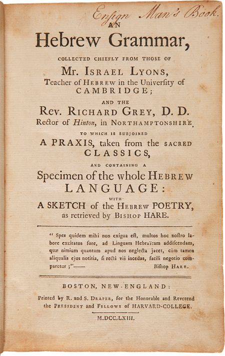 AN HEBREW GRAMMAR, COLLECTED CHIEFLY FROM THOSE OF MR. ISRAEL LYONS...AND THE REV. RICHARD GREY...TO WHICH IS SUBJOINED A PRAXIS, TAKEN FROM THE SACRED CLASSICS, AND CONTAINING A SPECIMEN OF THE WHOLE HEBREW LANGUAGE: WITH A SKETCH OF THE HEBREW POETRY, AS RETRIEVED BY BISHOP HARE. Stephen Sewall.