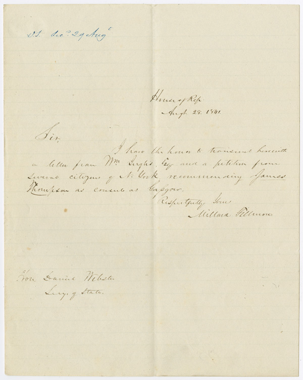 [AUTOGRAPH LETTER, SIGNED, FROM MILLARD FILLMORE TO DANIEL WEBSTER RECOMMENDING JAMES THOMPSON AS CONSUL TO SCOTLAND]. Millard Fillmore.