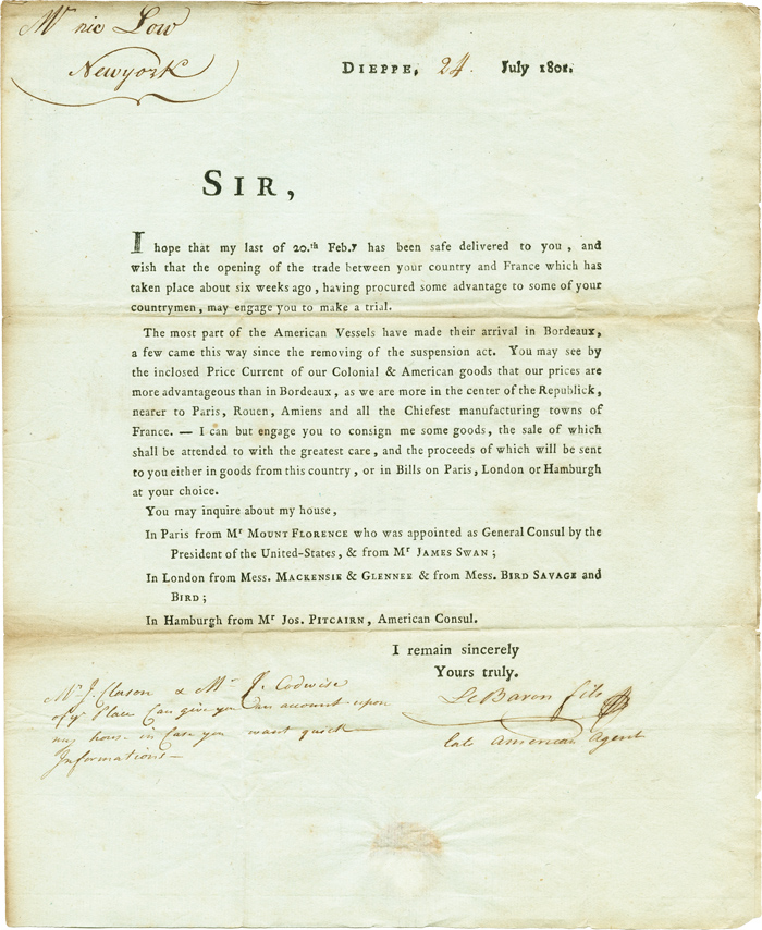 SIR, I HOPE THAT MY LAST OF 20th FEB.'Y HAS BEEN SAFE DELIVERED TO YOU, AND WISH THAT THE OPENING OF THE TRADE BETWEEN YOUR COUNTRY AND FRANCE WHICH HAS TAKEN PLACE ABOUT SIX WEEKS AGO, HAVING PROCURED SOME ADVANTAGE TO SOME OF YOUR COUNTRYMEN, MAY ENGAGE YOU TO MAKE A TRIAL...[start of text]. French-American Trade.