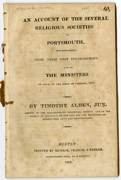 AN ACCOUNT OF THE SEVERAL RELIGIOUS SOCIETIES IN PORTSMOUTH, NEW-HAMPSHIRE, FROM THEIR FIRST ESTABLISHMENT, AND OF THE MINISTERS OF EACH, TO THE FIRST OF JANUARY, 1805. Timothy Alden.