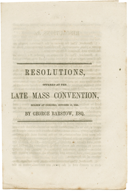 RESOLUTIONS, OFFERED AT THE LATE MASS CONVENTION, HOLDEN AT CONCORD, OCTOBER 15, 1846 [cover title]. George Barstow.