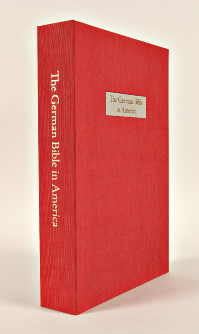 THE GERMAN BIBLE IN AMERICA. WITH 25 ORIGINAL LEAVES. Introduction by Don Yoder. Bible in German.