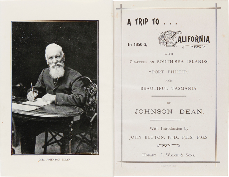 """A TRIP TO CALIFORNIA IN 1850-3, WITH CHAPTERS ON SOUTH- SEA ISLANDS, """"PORT PHILLIP,"""" AND BEAUTIFUL TASMANIA. Johnson Dean."""