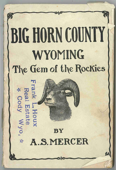 THE BIG HORN COUNTY WYOMING THE GEM OF THE ROCKIES. Asa S. Mercer.