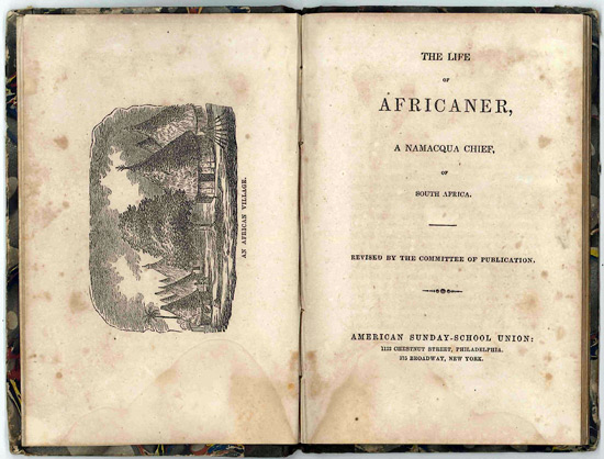 THE LIFE OF AFRICANER, A NAMACQUA CHIEF, OF SOUTH AFRICA. [bound with:] THE ORPHAN. John Campbell, Rev.
