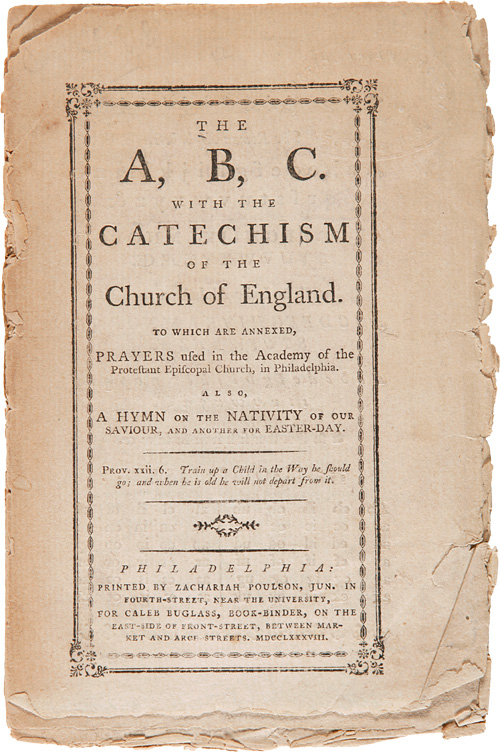 THE A, B, C. WITH THE CATECHISM OF THE CHURCH OF ENGLAND. TO WHICH ARE ANNEXED, PRAYERS USED IN THE ACADEMY OF THE PROTESTANT EPISCOPAL CHURCH, IN PHILADELPHIA. Episcopal Church, American Bookbinding.