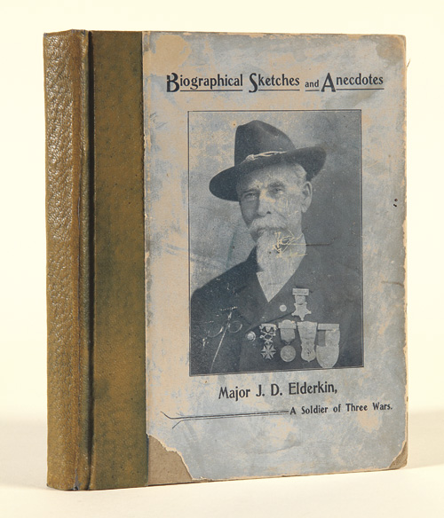 BIOGRAPHICAL SKETCHES AND ANECDOTES OF A SOLDIER OF THREE WARS, AS WRITTEN BY HIMSELF. James Elderkin.