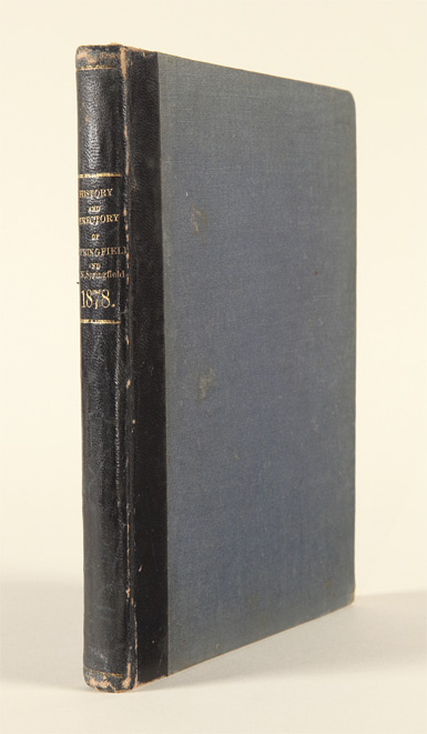 HISTORY AND DIRECTORY OF SPRINGFIELD AND NORTH SPRINGFIELD, CONTAINING A HISTORICAL SKETCH OF THE EARLY SETTLEMENT, GROWTH AND BUSINESS IMPORTANCE OF THESE CITIES. George S. Escott, compiler, publisher.