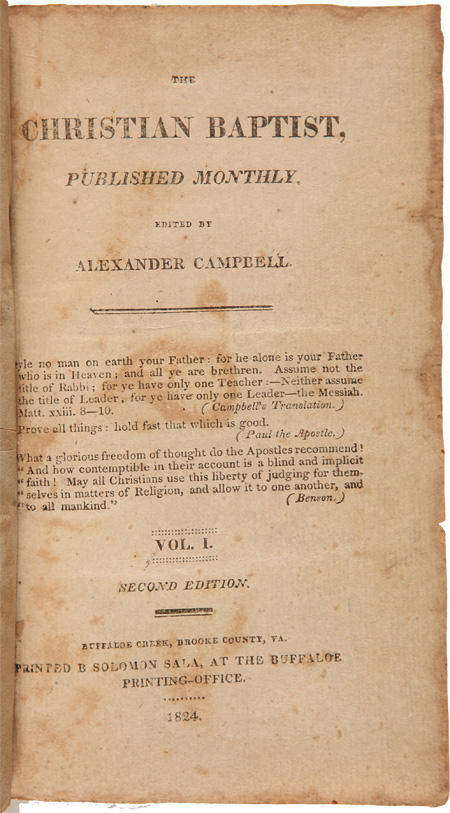 THE CHRISTIAN BAPTIST. PUBLISHED MONTHLY. Vol. I. Alexander Campbell.