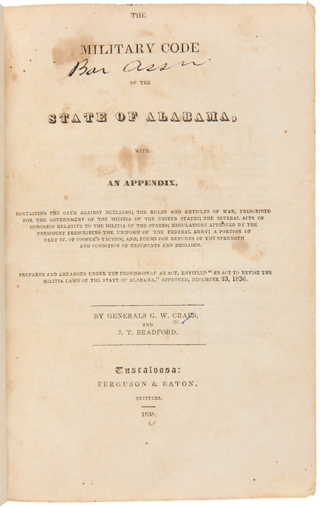 THE MILITARY CODE OF THE STATE OF ALABAMA, WITH AN APPENDIX. Alabama, George W.: Bradford Crabb, J. T.