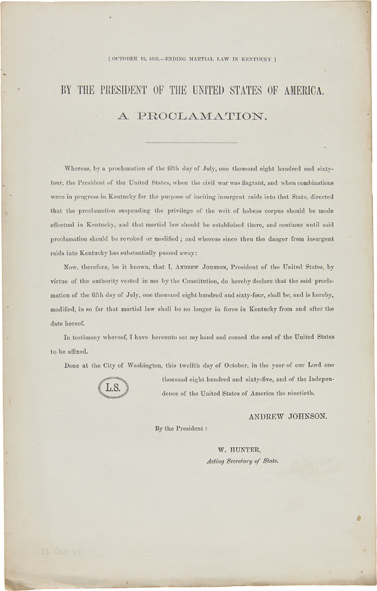 (OCTOBER 12, 1865. - ENDING MARTIAL LAW IN KENTUCKY.) BY THE PRESIDENT OF THE UNITED STATES OF AMERICA. A PROCLAMATION. Andrew Johnson.