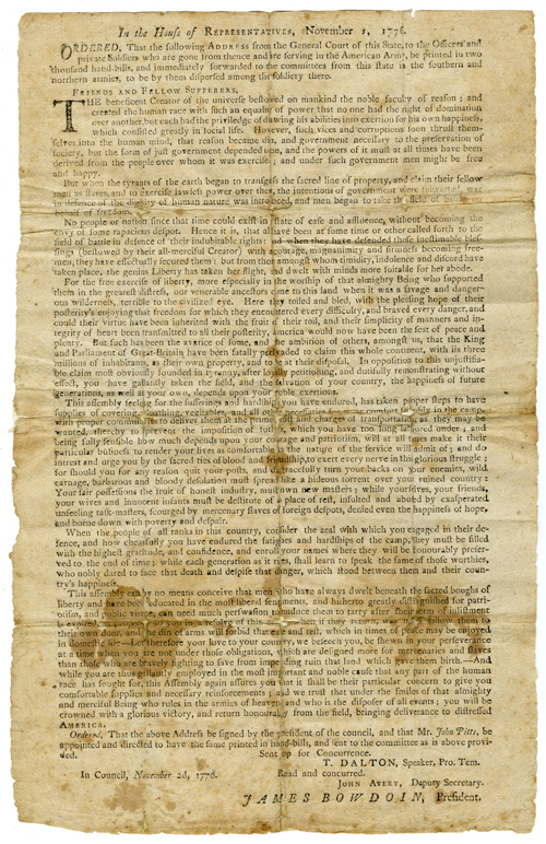 IN THE HOUSE OF REPRESENTATIVES, NOVEMBER 1, 1776. ORDERED, THAT THE FOLLOWING ADDRESS FROM THE GENERAL COURT OF THIS STATE TO THE OFFICERS AND PRIVATE SOLDIERS WHO ARE GONE FROM THENCE AND ARE SERVING IN THE AMERICAN ARMY, BE PRINTED IN TWO THOUSAND HAND-BILLS. American Revolution, Massachusetts General Court.