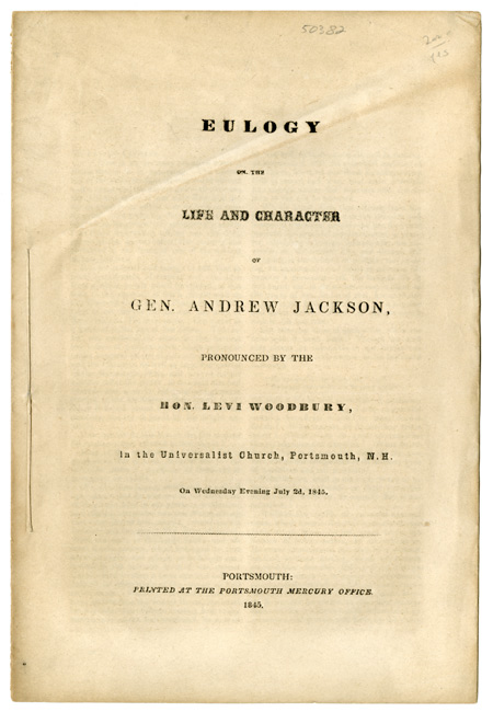 EULOGY ON THE LIFE AND CHARACTER OF GEN. ANDREW JACKSON. Levi Woodbury.