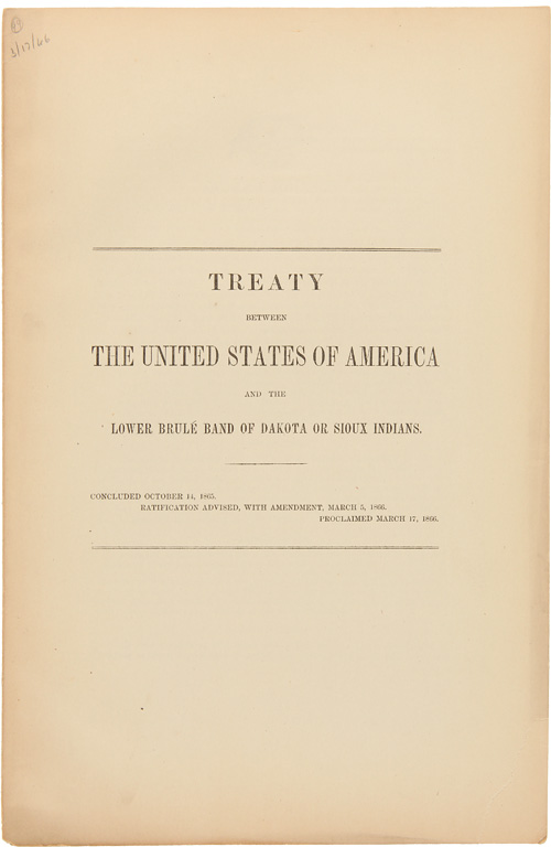 TREATY BETWEEN THE UNITED STATES OF AMERICA AND THE LOWER BRULÉ BAND OF DAKOTA OR SIOUX INDIANS. Indian Treaties - Lower Brulé Sioux Tribe.