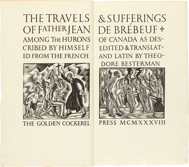 THE TRAVELS & SUFFERINGS OF FATHER JEAN DE BREBEUF AMONG THE HURONS OF CANADA AS DESCRIBED BY HIMSELF. Jean de: Besterman Brebeuf, ed., Theodore.